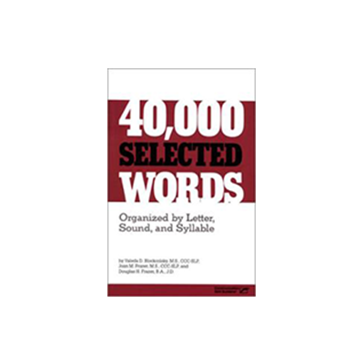 40,000 Selected Words Organized by Letter, Sound, and Syllable