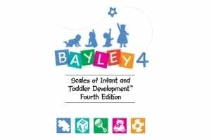 Bayley Scales of Infant and Toddler Development™, Fourth Edition (Bayley™-4)